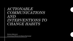 Actionable communications and interventions to change