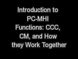 Introduction to PC-MHI Functions: CCC, CM, and How they Work Together