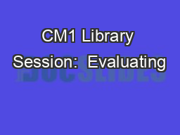 CM1 Library Session:  Evaluating
