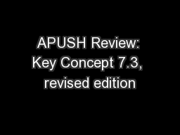 APUSH Review: Key Concept 7.3, revised edition