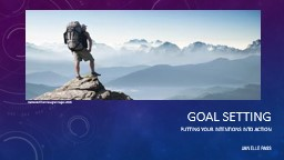 Goal setting Putting your intentions into action PowerPoint PPT Presentation