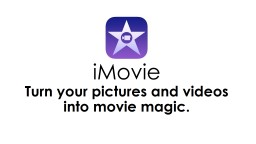 iMovie Turn your pictures and videos into movie magic.