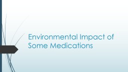 Environmental Impact of Some Medications
