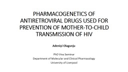 PHARMACOGENETICS OF ANTIRETROVIRAL DRUGS USED FOR PREVENTION OF MOTHER-TO-CHILD TRANSMISSION OF HIV