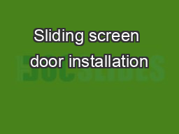 Sliding screen door installation PowerPoint PPT Presentation