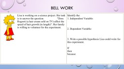 Bell Work objectives Compare the effects of different products that claim to kill bacteria