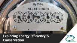 Exploring Energy Efficiency & Conservation