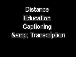 Distance Education Captioning & Transcription