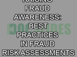 RAISING FRAUD AWARENESS:  BEST PRACTICES IN FRAUD RISK ASSESSMENTS
