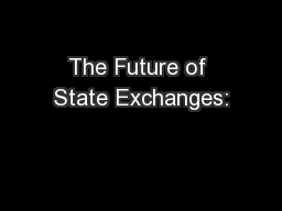 The Future of State Exchanges: