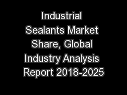 Industrial Sealants Market Share, Global Industry Analysis Report 2018-2025
