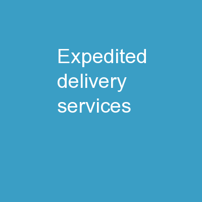 Expedited Delivery Services