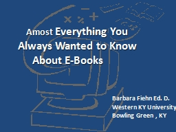 Amost  Everything You Always Wanted to Know About E-Books