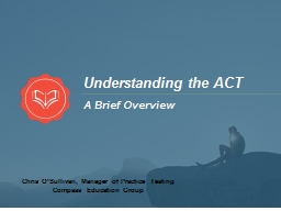 Understanding the ACT A Brief Overview
