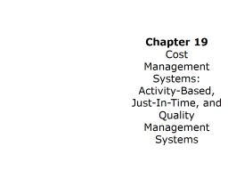 Chapter  19 Cost Management Systems: Activity-Based, Just-In-Time, and Quality Management Systems