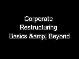 Corporate Restructuring Basics & Beyond