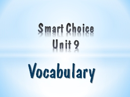 Vocabulary Smart Choice Unit 9