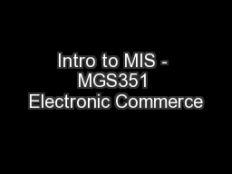 Intro to MIS - MGS351 Electronic Commerce