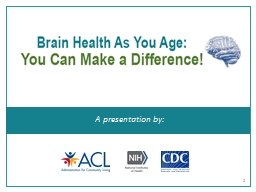 Brain Health AS You Age: You Can Make a Difference!