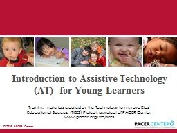 ©  2015  PACER Center Introduction to Assistive Technology (AT)  for Young Learners PowerPoint PPT Presentation