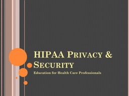 HIPAA  Privacy & Security