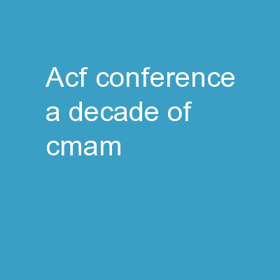 ACF Conference : A Decade of CMAM