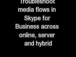 Troubleshoot media flows in Skype for Business across online, server and hybrid