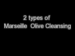 2 types of Marseille  Olive Cleansing
