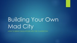 Building Your Own Mad City PowerPoint PPT Presentation