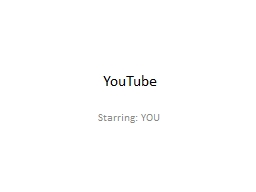 YouTube Starring: YOU Background PowerPoint PPT Presentation