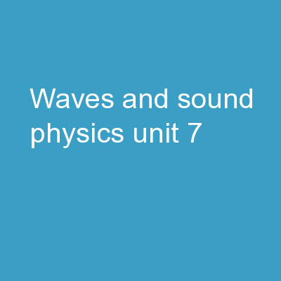 Waves and Sound Physics Unit 7