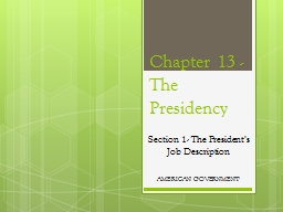 Chapter 13 -  The Presidency PowerPoint PPT Presentation