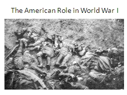 The American Role in World War I PowerPoint PPT Presentation