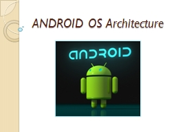 ANDROID OS Architecture Mobile Computing