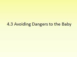 4.3 Avoiding Dangers to the Baby PowerPoint PPT Presentation