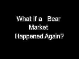 What if a   Bear Market Happened Again?