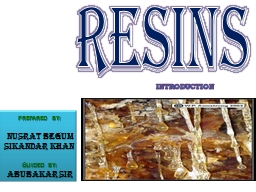 RESINS INTRODUCTION PREPARED BY: