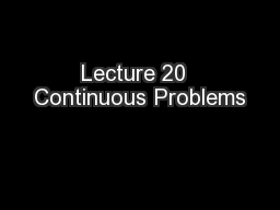 Lecture 20  Continuous Problems