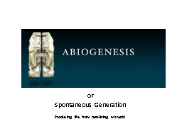 or Spontaneous Generation