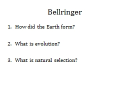 Bellringer How did the Earth form?