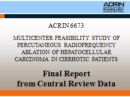 ACRIN 6673 MULTICENTER FEASIBILITY STUDY OF PERCUTANEOUS RADIOFREQUENCY