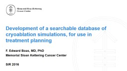 Development of a searchable database of cryoablation simulations, for use in treatment planning