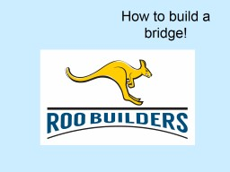 How to build a  bridge! This slideshow contains tips, hints and several interesting bridge designs.