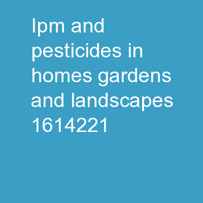 IPM and Pesticides in Homes, Gardens, and Landscapes