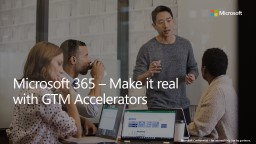 Microsoft  365 � Make it real with GTM