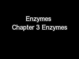 Enzymes Chapter 3 Enzymes