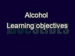 Alcohol Learning objectives