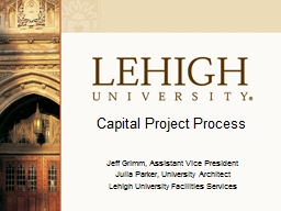 Capital Project Process Jeff Grimm, Assistant Vice President