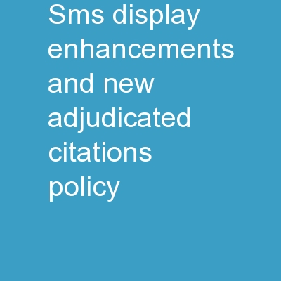SMS Display Enhancements and New Adjudicated Citations Policy