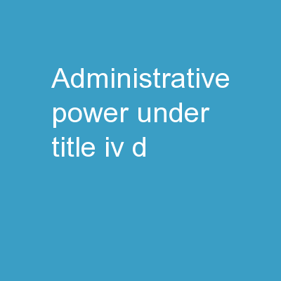 ADMINISTRATIVE  POWER UNDER TITLE IV-D PowerPoint PPT Presentation